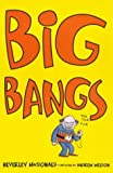 img - for Big Bangs by Beverley Macdonald (2000-10-01) book / textbook / text book