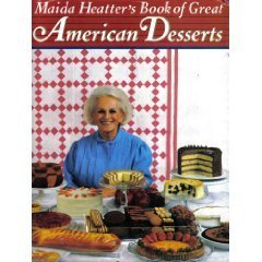 Maida Heatter's Book of Great American Desserts by Maida Heatter