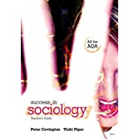 Success in Sociology: AS Teacher's Book for AQA: Teacher Support Guide (A Level Sociology)
