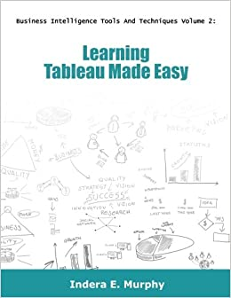 Amazon com: Learning Tableau Made Easy (9781935208372