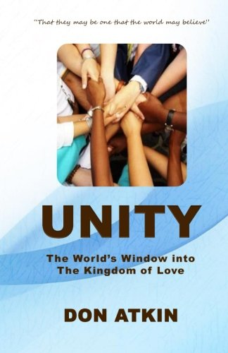 Read Online Unity: The World's Window into the Kingdom of Love ebook