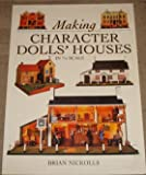 Making Character Dolls' Houses in 1/12 Scale, Brian Nickolls, 0715308548