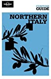 img - for Northern Italy (Lonely Planet CUSTOM Guide) book / textbook / text book