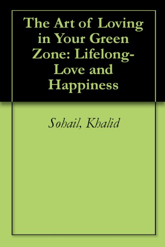 the art of loving in your green zone sohail khalid