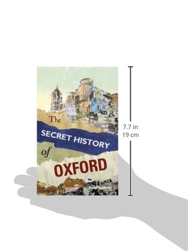 5e45c3a5286d The Secret History of Oxford  Amazon.co.uk  Paul Sullivan  9780752499567   Books