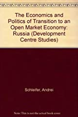 The Economics and Politics of Transition to an Open Market Economy: Russia Paperback