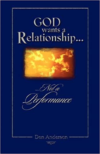 Book God Wants A Relationship Not A Performance by Don Anderson (2003-08-14)
