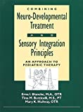 img - for Combining Neuro-Developmental Treatment and Sensory Integration Principles: An Approach to Pediatric Therapy book / textbook / text book