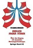 Endlich Freier Atmen : Aoeber Den Umgang Mit Atemwegserkrankungen, Hausen and Graf, 3764326239