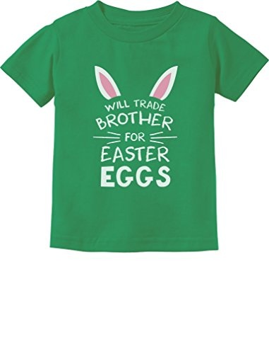 Trade Brother for Easter Eggs Siblings Easter Gift Toddler/Infant Kids T-Shirt 4T ()