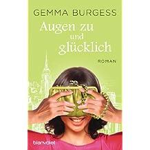 Augen zu und glücklich: Roman (German Edition)