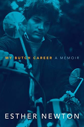 My Butch Career: A Memoir