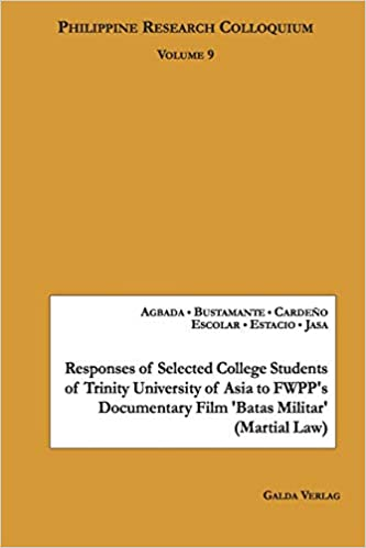 Responses of Selected College Students of Trinity University of Asia to Fwpps Documentary Film batas Militar (Martial Law): Monina Ann G Agbada Agbada, ...