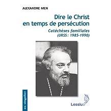 Dire le Christ en temps de persécution : URSS, 1985-1990
