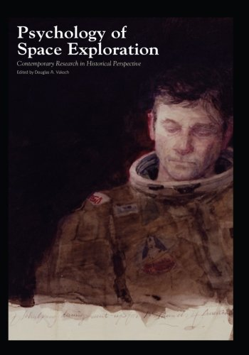 Psychology of Space Exploration: Contemporary Research in Historical Perspective