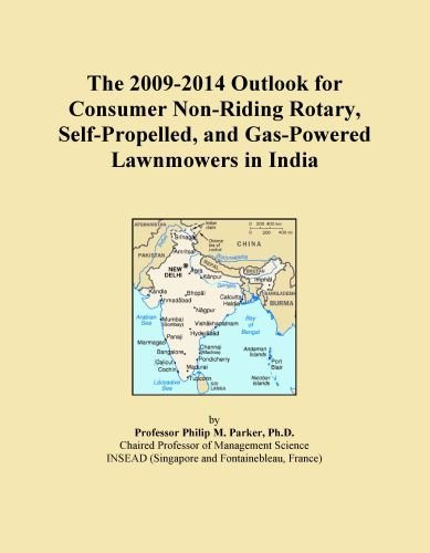 The 2009-2014 Outlook for Consumer Non-Riding Rotary, Self-Propelled, and Gas-Powered Lawnmowers in India (Top Rated Self Propelled Lawn Mowers 2012)