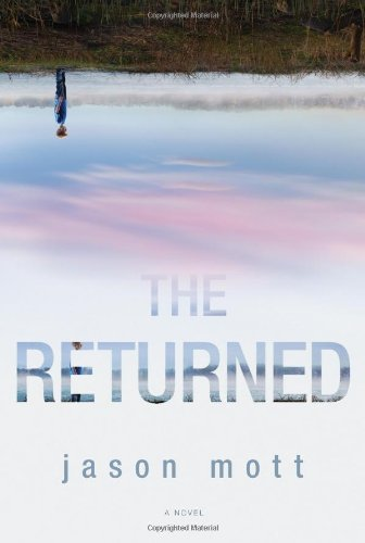 The Returned (Book) written by Jason Mott