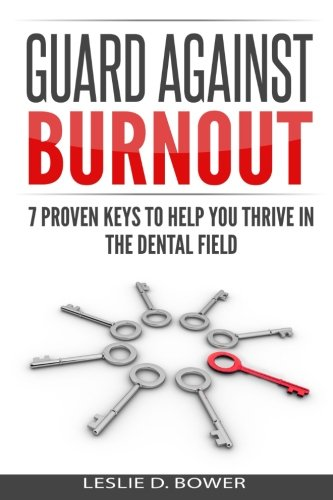 guard-against-burnout-7-proven-keys-to-help-you-thrive-in-the-dental-field-key-series-for-success-vo