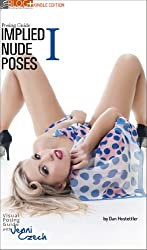 Posing Guide: Implied Nude Posing - a Visual Posing Guide with Jenni Czech (English Edition)