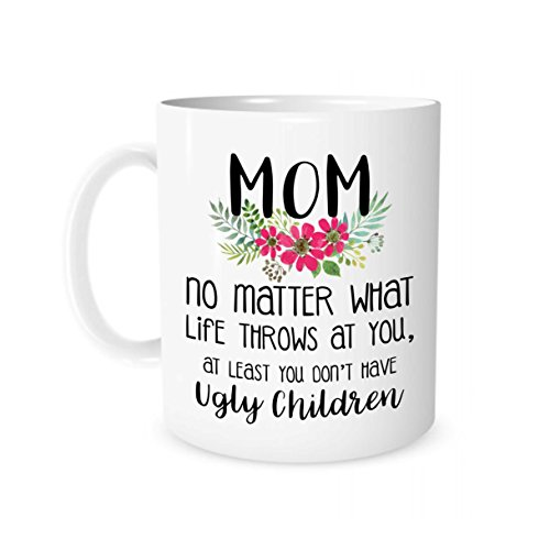 The Coffee Corner - Mom No Matter What Life Throws At You, At Least You Don't Have Ugly Children - 11 Ounce White Ceramic Tea Cup - gifts for mom, - Navy Glasses Issued