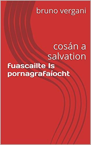 fuascailte-is-pornagrafaiocht-cosan-a-salvation-irish-edition