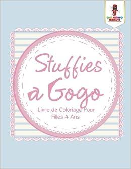 Coloriage Pour Fille De 4 Ans.Stuffies A Gogo Livre De Coloriage Pour Filles 4 Ans Amazon Ca