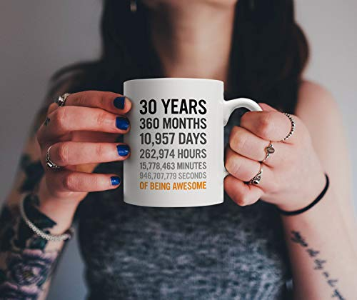 30th Birthday Gift 30 Thirty Years Old Months Days Hours Minutes Seconds Of Being Awesome Anniversary Bday Mug For Men Women