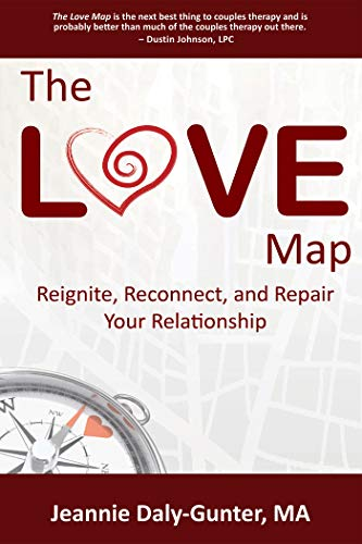 The Love Map: Reignite, Reconnect, and Repair Your Relationship by Jeannie Daly-Gunter