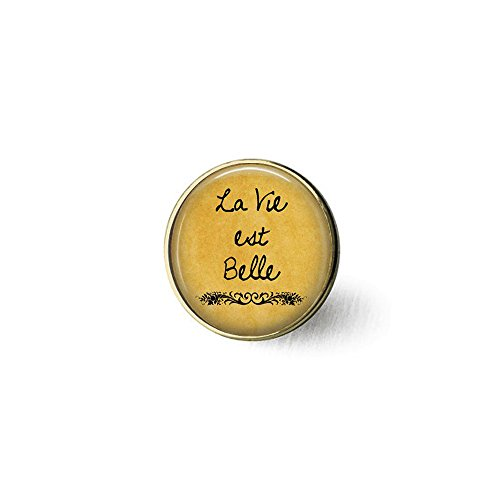 La Vie EST Belle - Life is Beautiful - Optimism - Happiness - The Good Life - French Quote Jewelry Brooch