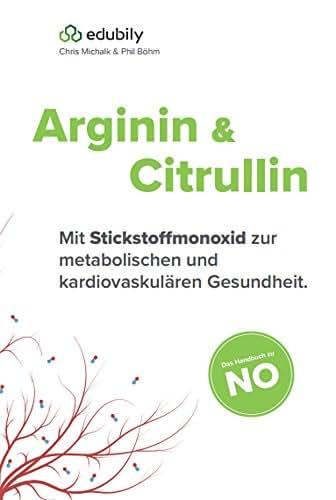 Arginin und Citrullin: Mit Stickstoffmonoxid zur metabolischen und kardiovaskulären Gesundheit. (German Edition)