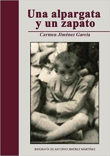 Una alpargata y un zapato (Spanish Edition): Carmen García Jiménez: 9788468622118: Amazon.com: Books