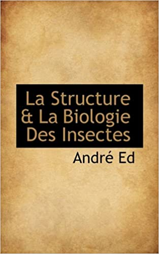 Lire en ligne La Structure & La Biologie Des Insectes pdf epub
