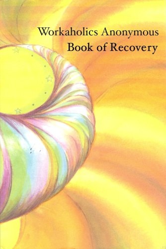 Workaholics Anonymous Book of Recovery