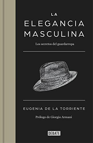 La elegancia masculina: Los secretos del guardarropa (Spanish Edition) by [ De la