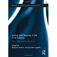 Justice and Security in the 21st Century: Risks, Rights and the Rule of Law