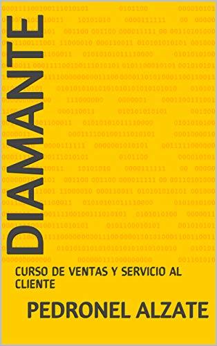 DIAMANTE: CURSO DE VENTAS Y SERVICIO AL CLIENTE (Spanish Edition)