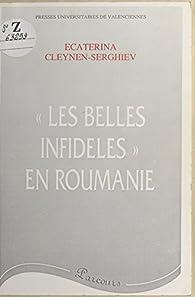 «Les Belles Infidèles» en Roumanie par Ecaterina Cleynen-Serghiev