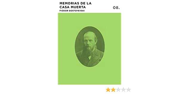 Memorias de la Casa Muerta eBook: Fiodor Dostoyevski, Automata Ed: Amazon.es: Tienda Kindle