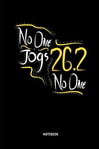No One Jogs 26.2 - No One - Notebook: Marathon Notebook / Journal (Dot Grid). Funny Marathon Training Accessories & Novelty Marathon Runner & Marathoner Finisher Gift Idea.]()
