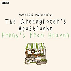 The Greengrocer's Apostrophe: Penny's From Heaven (BBC Radio 4: Afternoon Reading)