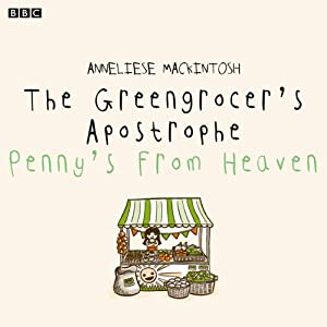 The Greengrocer's Apostrophe: Penny's From Heaven (BBC Radio 4: Afternoon Reading) Radio/TV Program