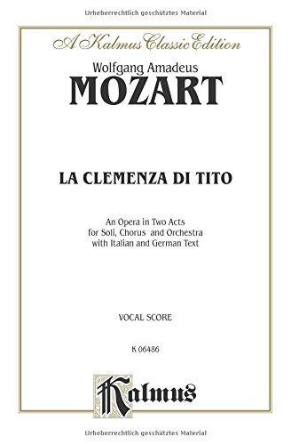 La Clemenza Di Tito: German, Italian Language Edition, Vocal Score (Kalmus Edition) (German Edition) by Kalmus Classic Edition