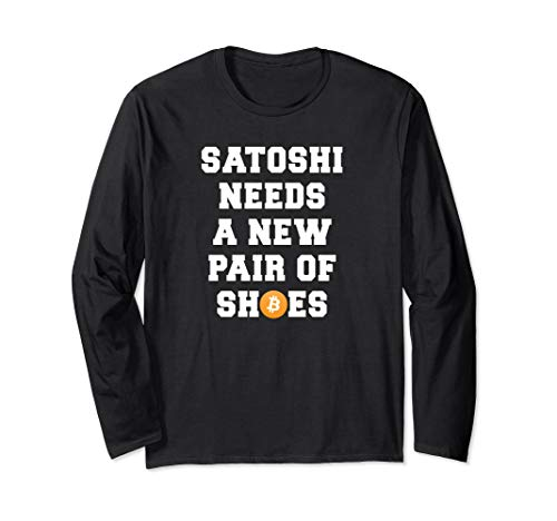 Satoshi Needs a New Pair of Shoes Bitcoin BTC Logo Humor Long Sleeve T-Shirt