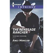 The Renegade Rancher (Texas Family Reckoning Book 2)