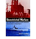 img - for UNRESTRICTED WARFARE : How a new breed of officers led the submarine force to victory in WWII book / textbook / text book