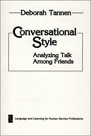 Book Conversational Style: Analyzing Talk Among Friends: Analysing Talk Among Friends (Language and Learning for Human Service Professions) by Deborah Tannen (1984-01-01)