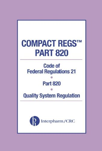 Compact Regs Parts 820: CFR 21 Part 820 Quality System Regulation (10 Pack)