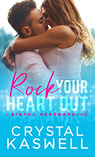 Rock Your Heart Out (Sinful Serenade Book 3)]()