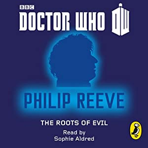 Doctor Who: The Roots of Evil Audiobook