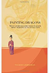 Painting Dragons: What Storytellers Need to Know About Writing Eunuch Villains Paperback